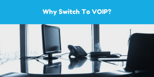 Why Switch To VOIp?